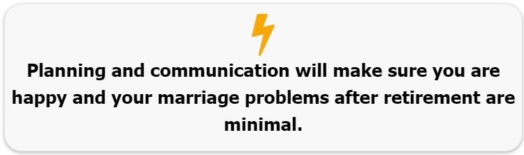 marriage problems after retirement,marriage problems,retirement marriage problems