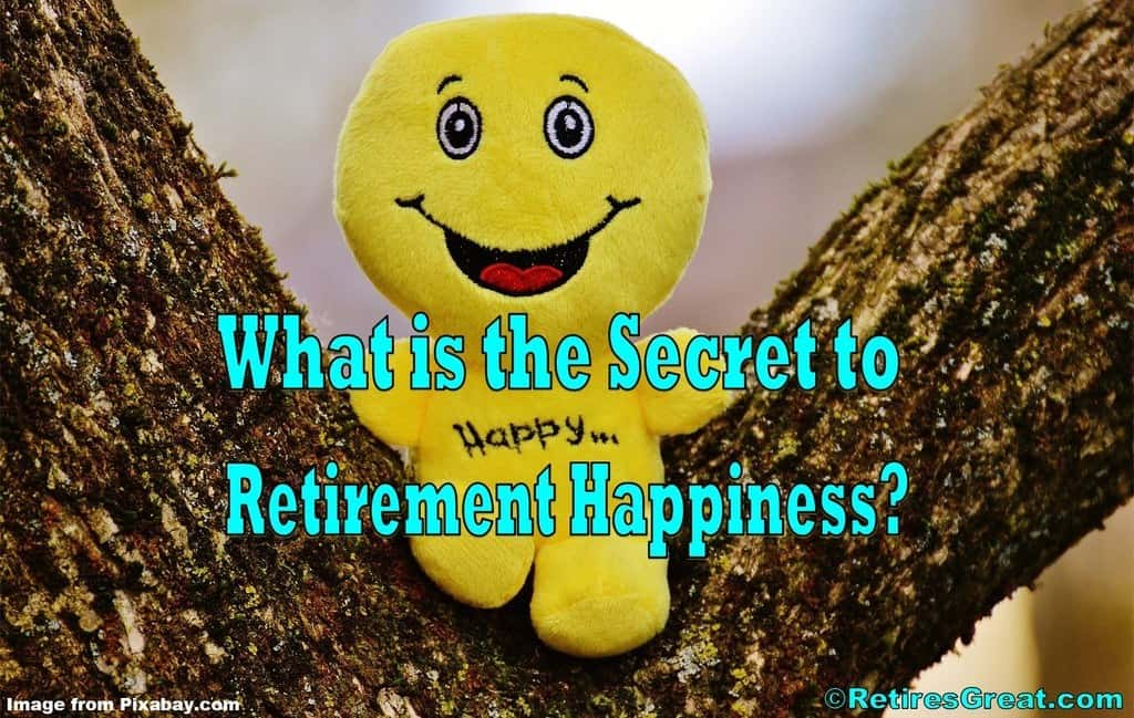 retirement happiness,happiness in retirement,happy retirement,retire happy