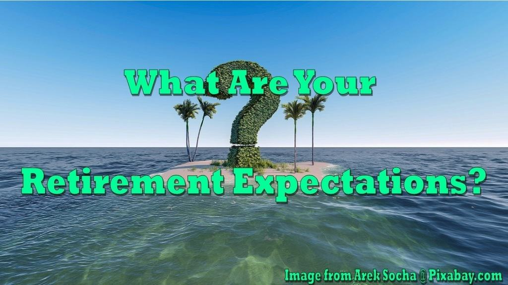 what are your retirement expectations,satisfy your expectations for retirement,retirement expectations vs reality,boomer expectations for retirement,what are your expectations for retirement,manage your expectations in retirement,manage retirement expectations,retirement expectations of older workers,unrealistic retirement expectations,the unrealistic expectations of retirement behavior,expectations of retirement,manage your retirement expectations,expectations in retirement,your expectations in retirement,retirement mindset,retirement expectations